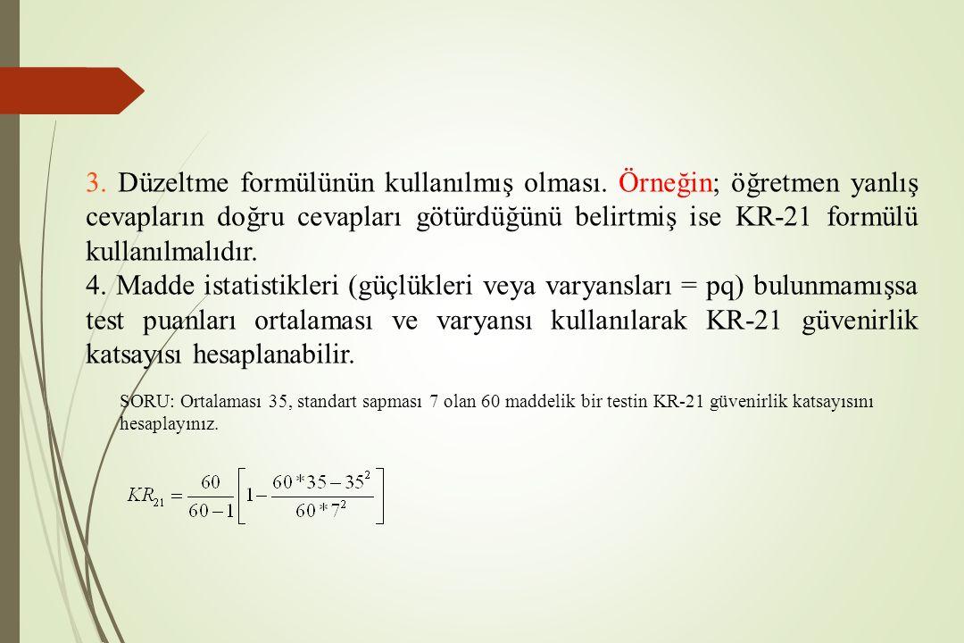 3. Düzeltme formülünün kullanılmış olması