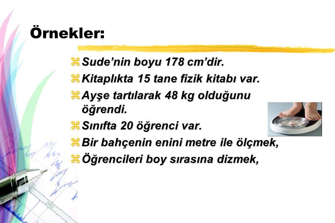 Örnekler: Sude'nin boyu 178 cm'dir.