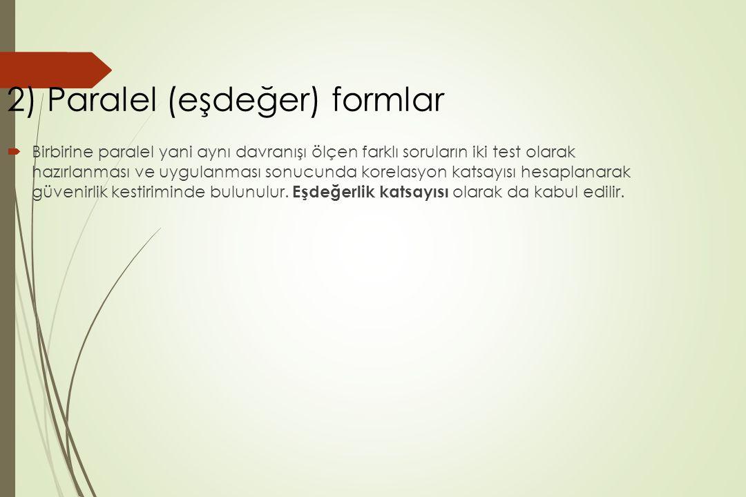 2) Paralel (eşdeğer) formlar