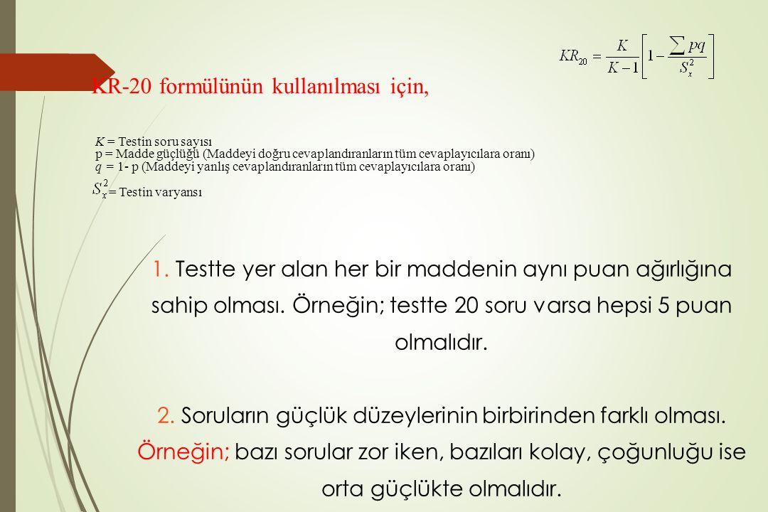 KR-20 formülünün kullanılması için,