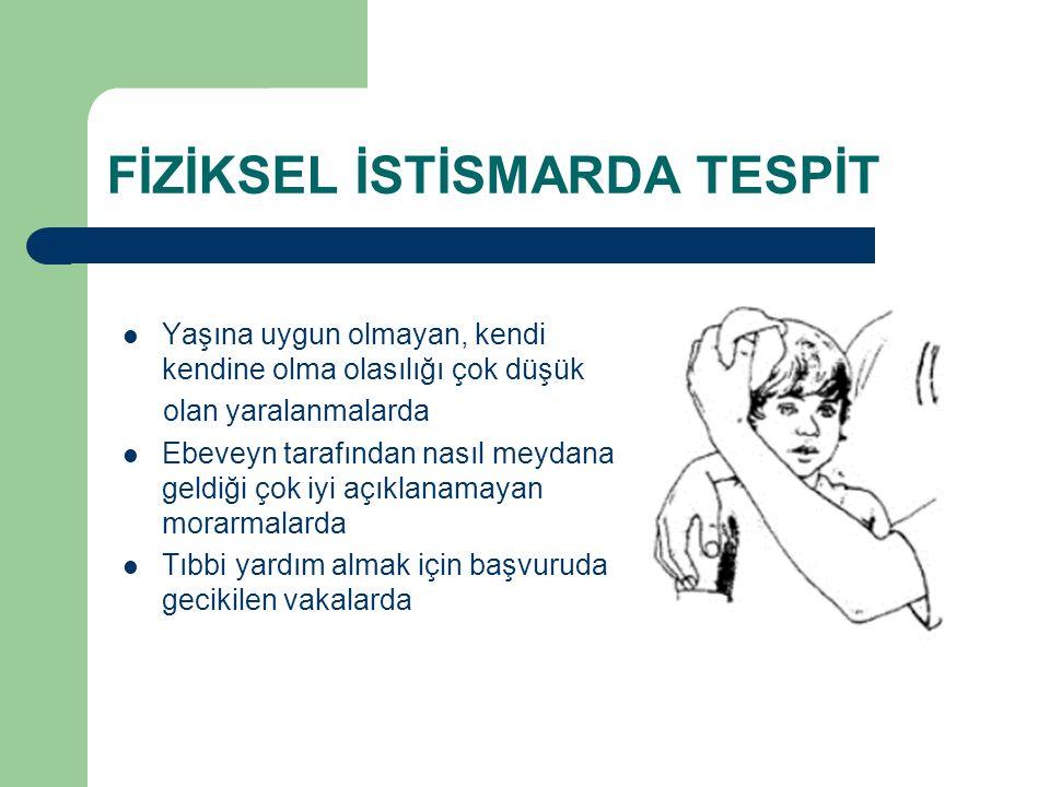 FİZİKSEL İSTİSMARDA TESPİT