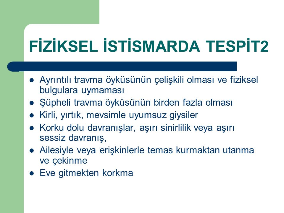 FİZİKSEL İSTİSMARDA TESPİT2