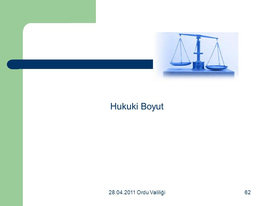 Hukuki Boyut 28.04.2011 Ordu Valiliği 62
