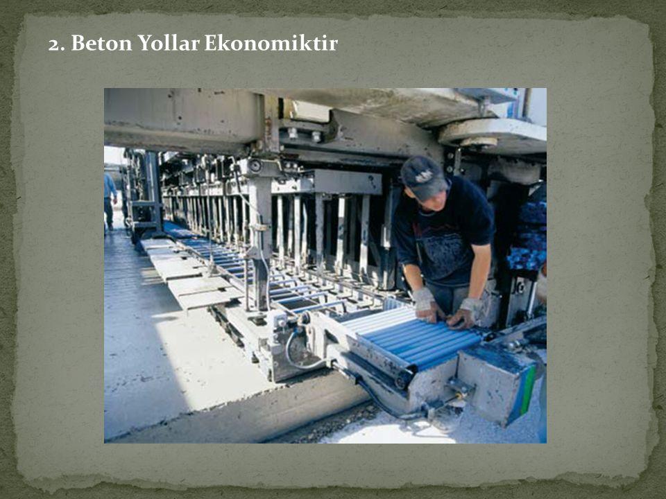 2. Beton Yollar Ekonomiktir