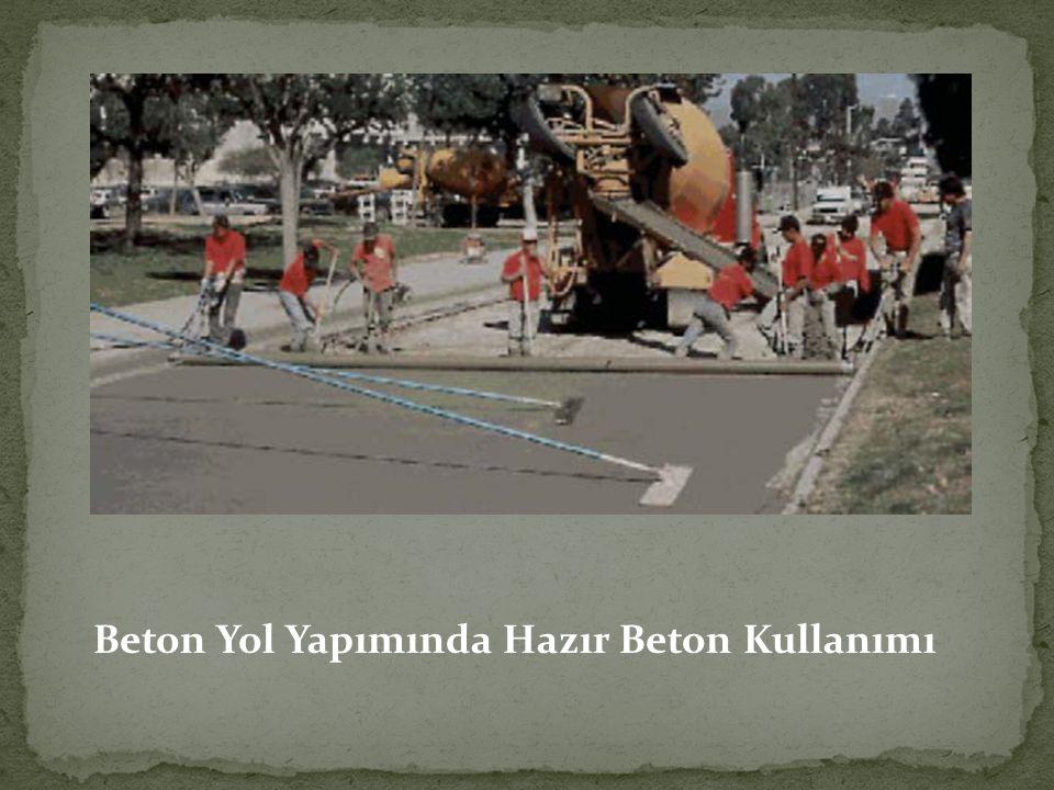 Beton Yol Yapımında Hazır Beton Kullanımı