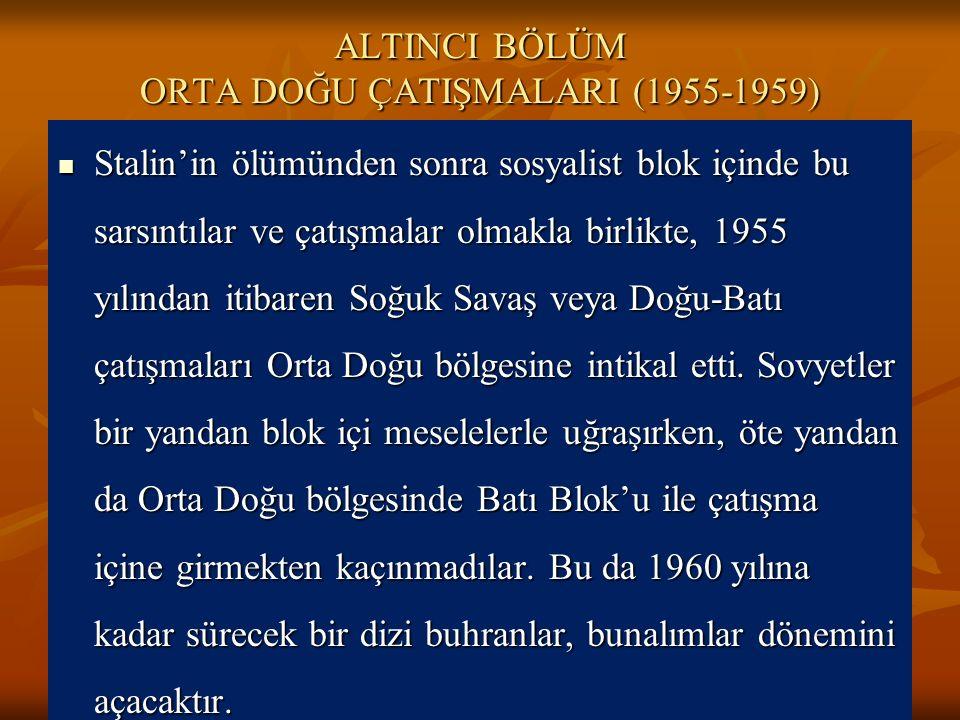 ALTINCI BÖLÜM ORTA DOĞU ÇATIŞMALARI (1955-1959)