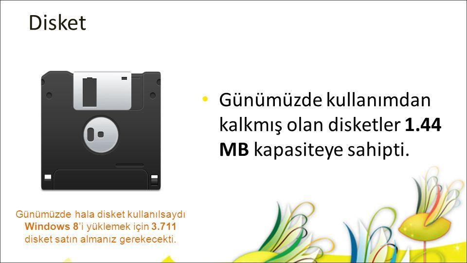 Disket Günümüzde kullanımdan kalkmış olan disketler 1.44 MB kapasiteye sahipti.