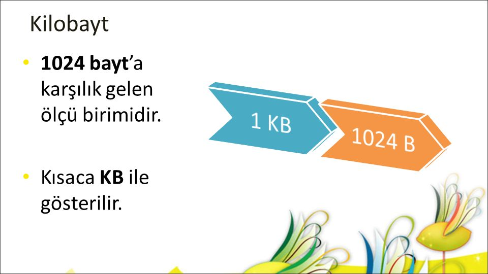 1 KB 1024 B Kilobayt 1024 bayt'a karşılık gelen ölçü birimidir.