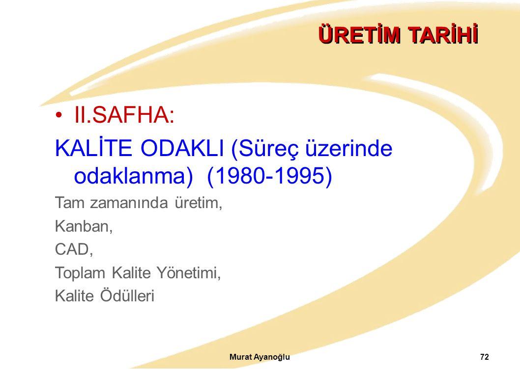 KALİTE ODAKLI (Süreç üzerinde odaklanma) (1980-1995)