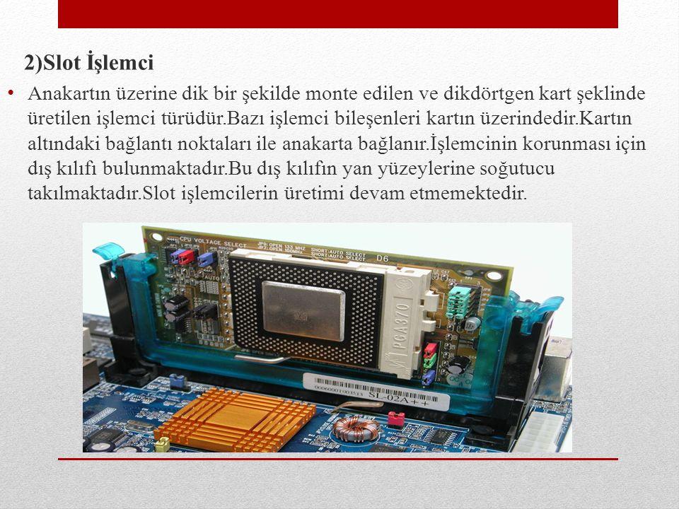 2)Slot İşlemci