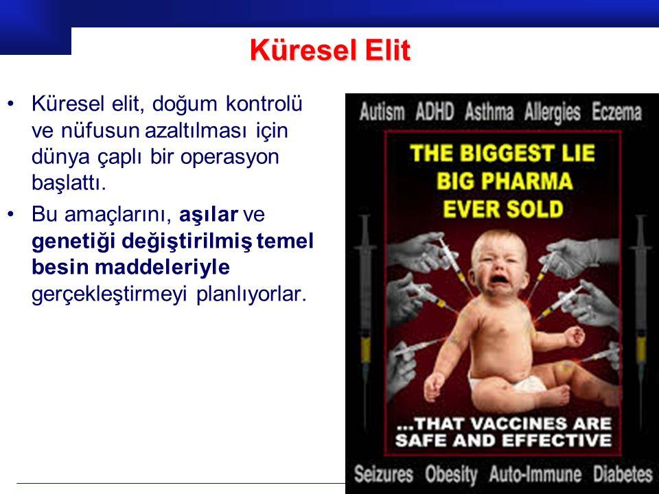 Küresel Elit Küresel elit, doğum kontrolü ve nüfusun azaltılması için dünya çaplı bir operasyon başlattı.