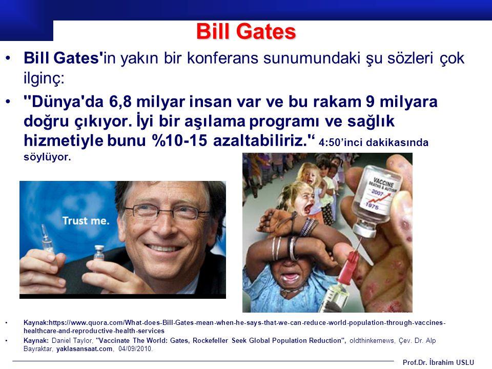 Bill Gates Bill Gates in yakın bir konferans sunumundaki şu sözleri çok ilginç: