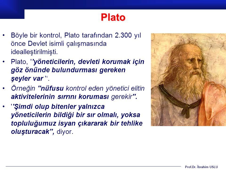 Plato Böyle bir kontrol, Plato tarafından 2.300 yıl önce Devlet isimli çalışmasında idealleştirilmişti.