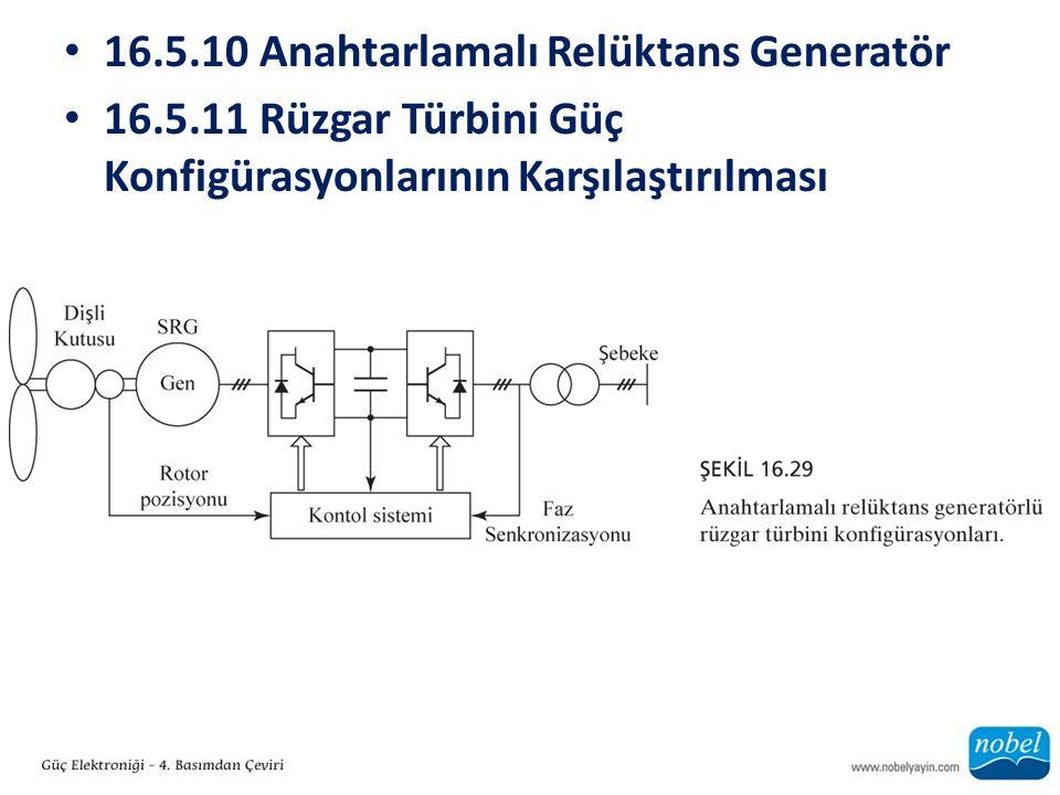16.5.10 Anahtarlamalı Relüktans Generatör
