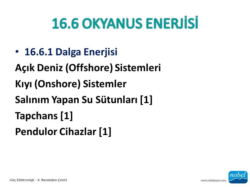 16.6 Okyanus EneRJİSİ 16.6.1 Dalga Enerjisi