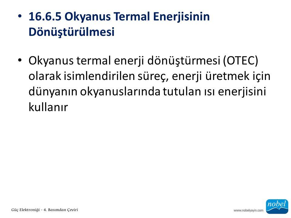 16.6.5 Okyanus Termal Enerjisinin Dönüştürülmesi