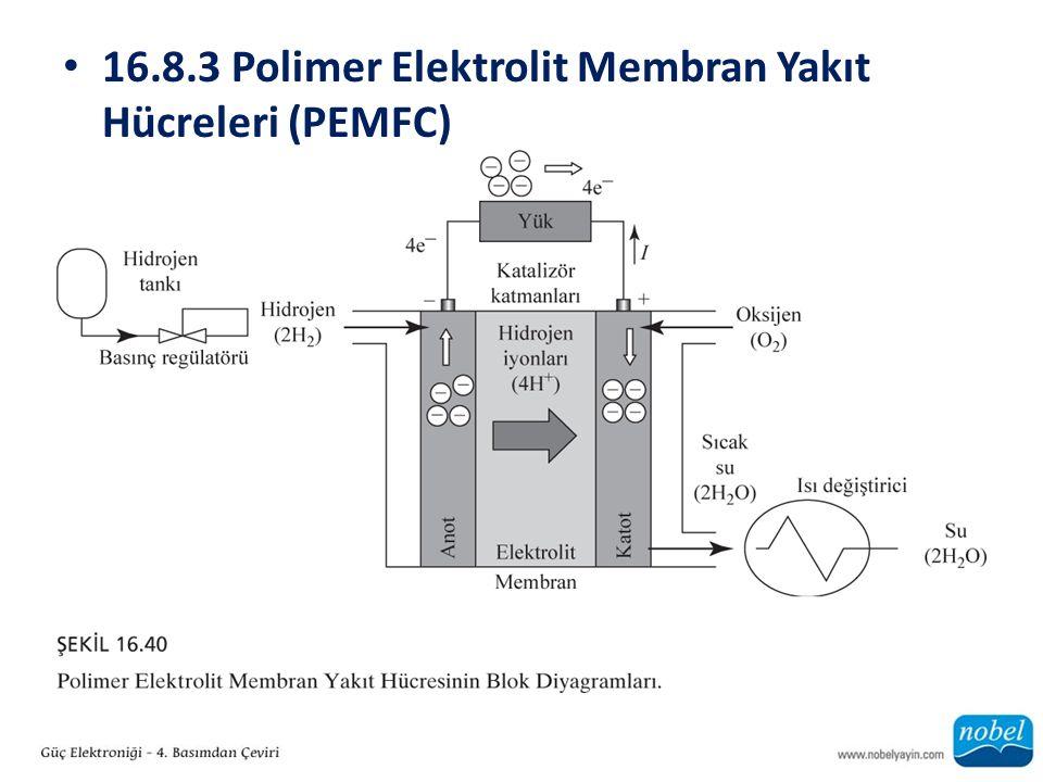 16.8.3 Polimer Elektrolit Membran Yakıt Hücreleri (PEMFC)