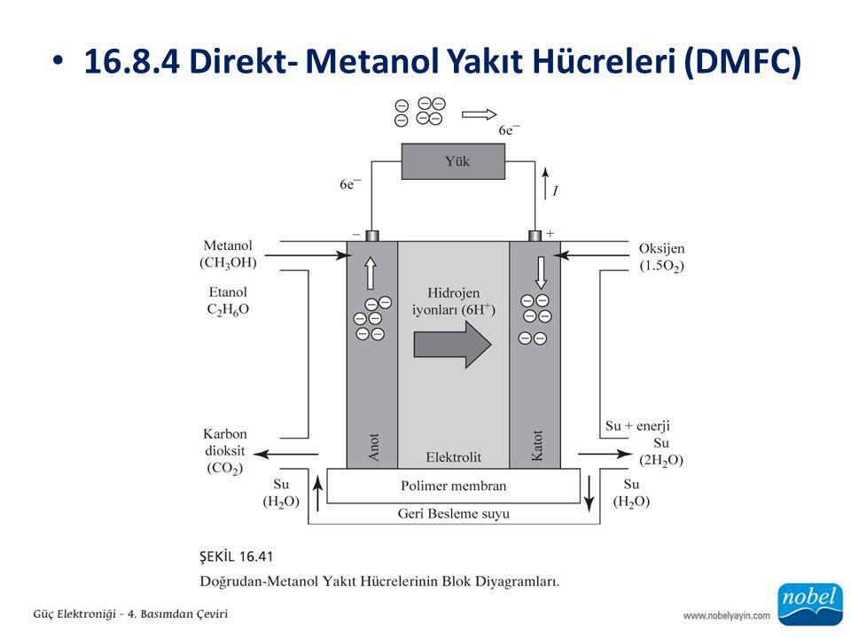 16.8.4 Direkt- Metanol Yakıt Hücreleri (DMFC)