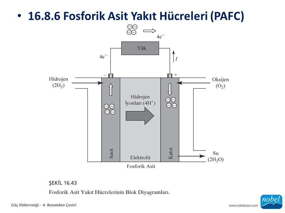 16.8.6 Fosforik Asit Yakıt Hücreleri (PAFC)