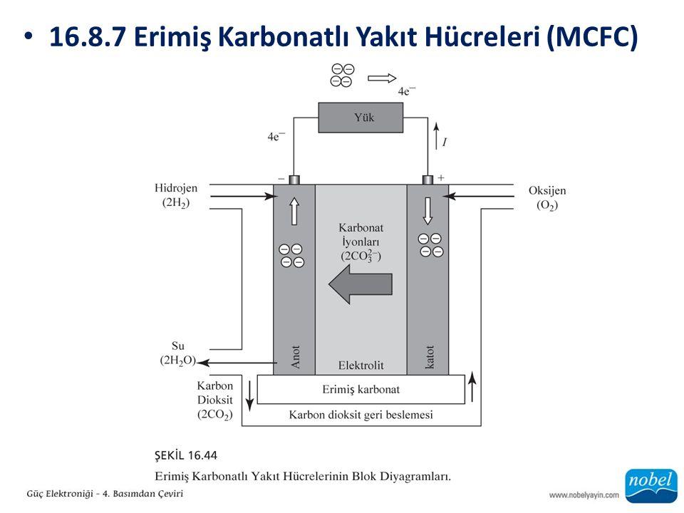 16.8.7 Erimiş Karbonatlı Yakıt Hücreleri (MCFC)