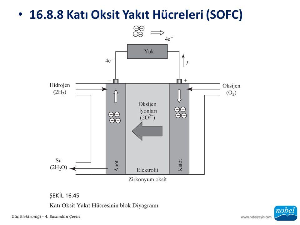 16.8.8 Katı Oksit Yakıt Hücreleri (SOFC)