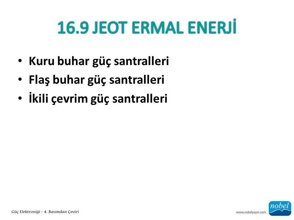 16.9 JEOT ERMAL ENERJİ Kuru buhar güç santralleri