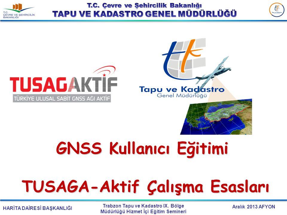 GNSS Kullanıcı Eğitimi TUSAGA-Aktif Çalışma Esasları