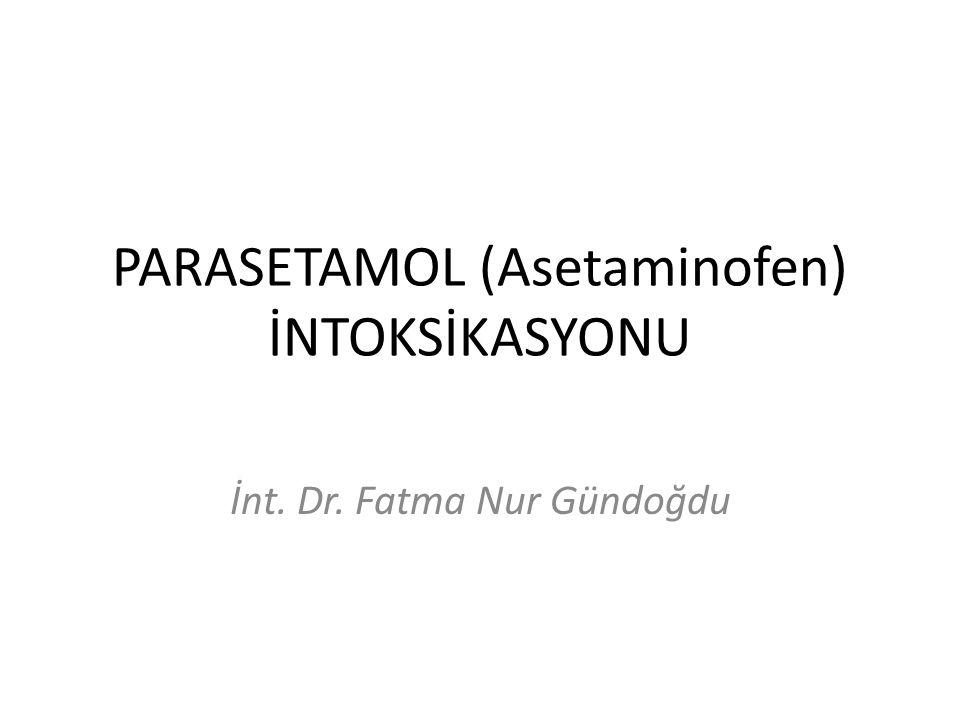 PARASETAMOL (Asetaminofen) İNTOKSİKASYONU