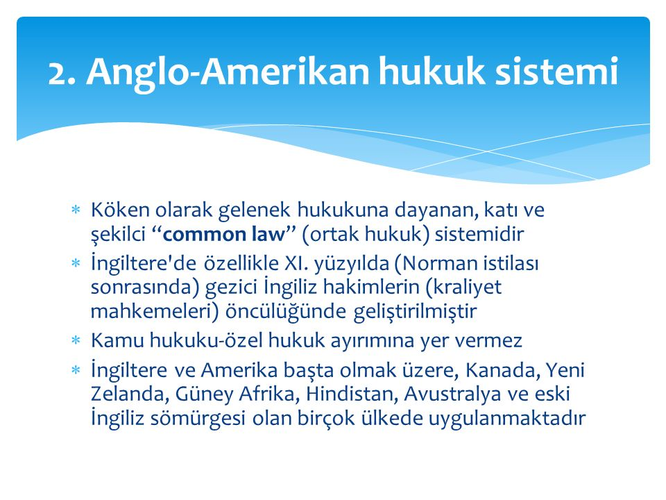 2. Anglo-Amerikan hukuk sistemi