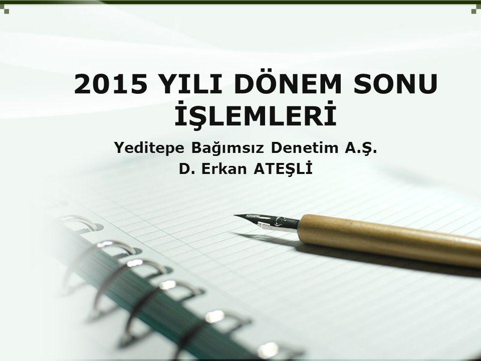 2015 YILI DÖNEM SONU İŞLEMLERİ