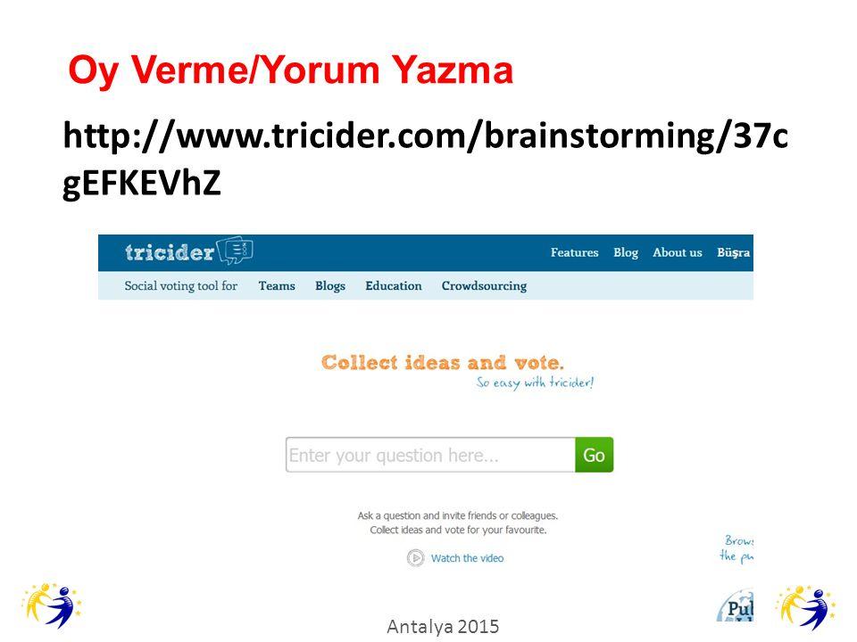 Oy Verme/Yorum Yazma http://www.tricider.com/brainstorming/37cgEFKEVhZ
