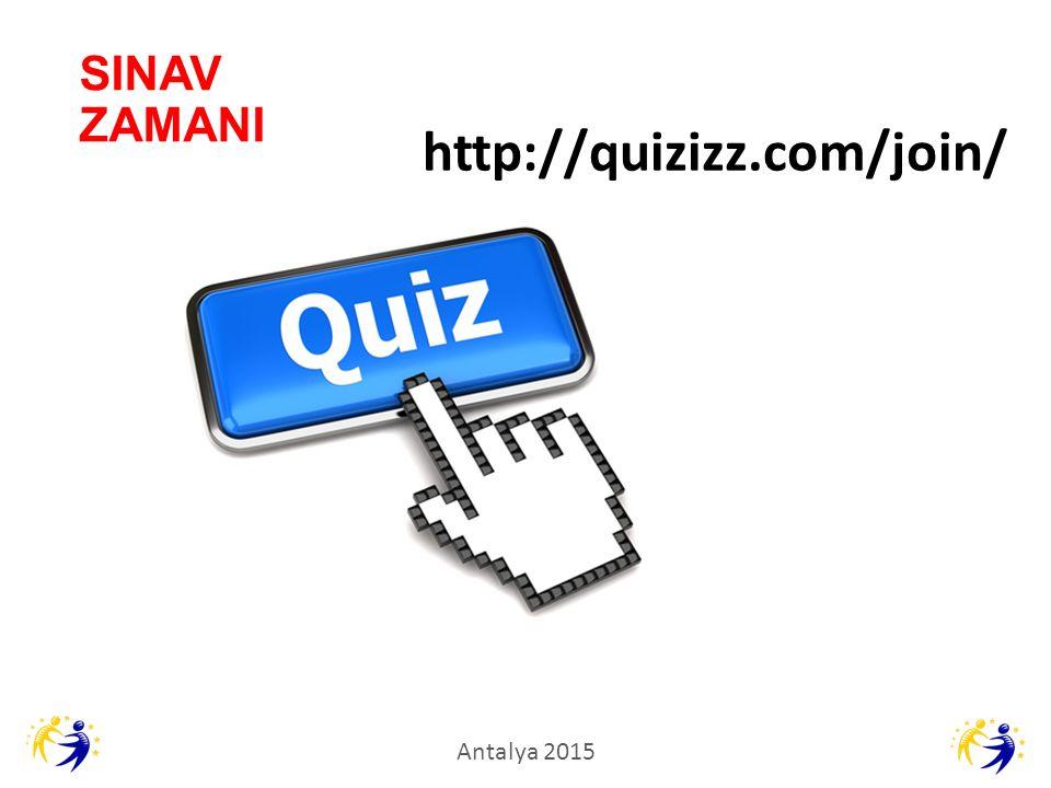 SINAV ZAMANI http://quizizz.com/join/ Antalya 2015