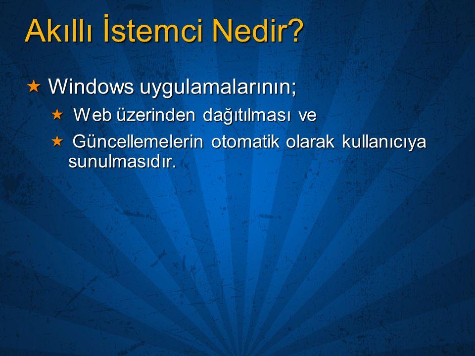 Akıllı İstemci Nedir Windows uygulamalarının;