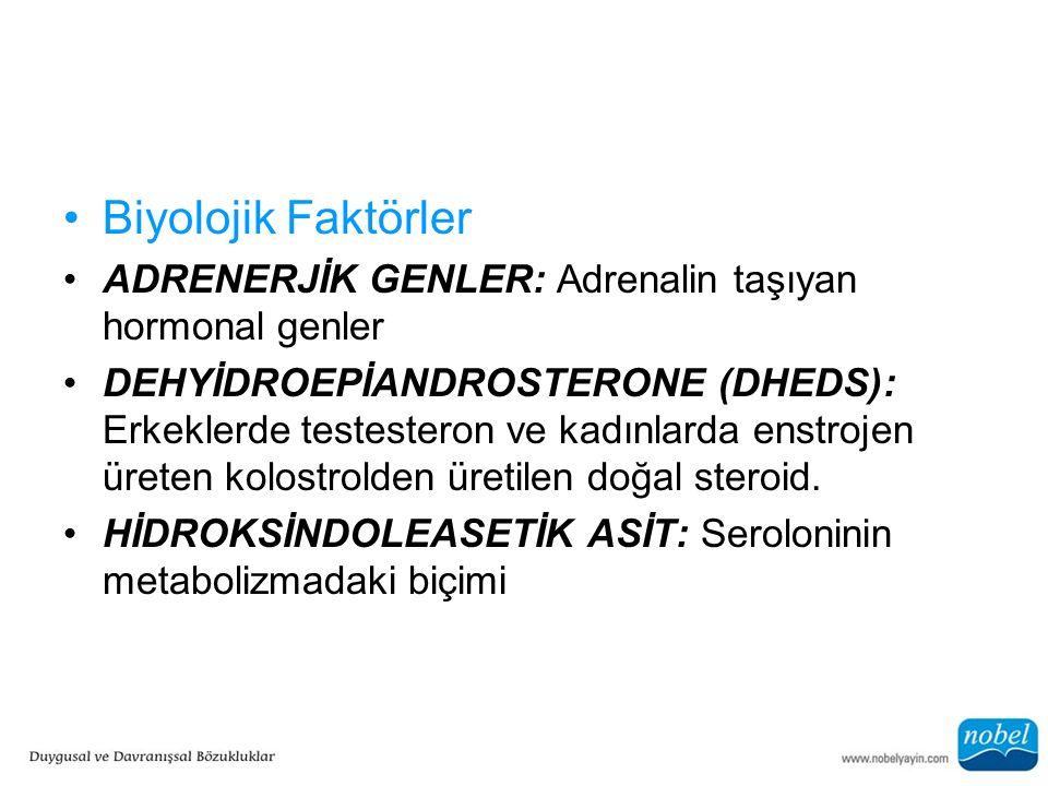 Biyolojik Faktörler ADRENERJİK GENLER: Adrenalin taşıyan hormonal genler.