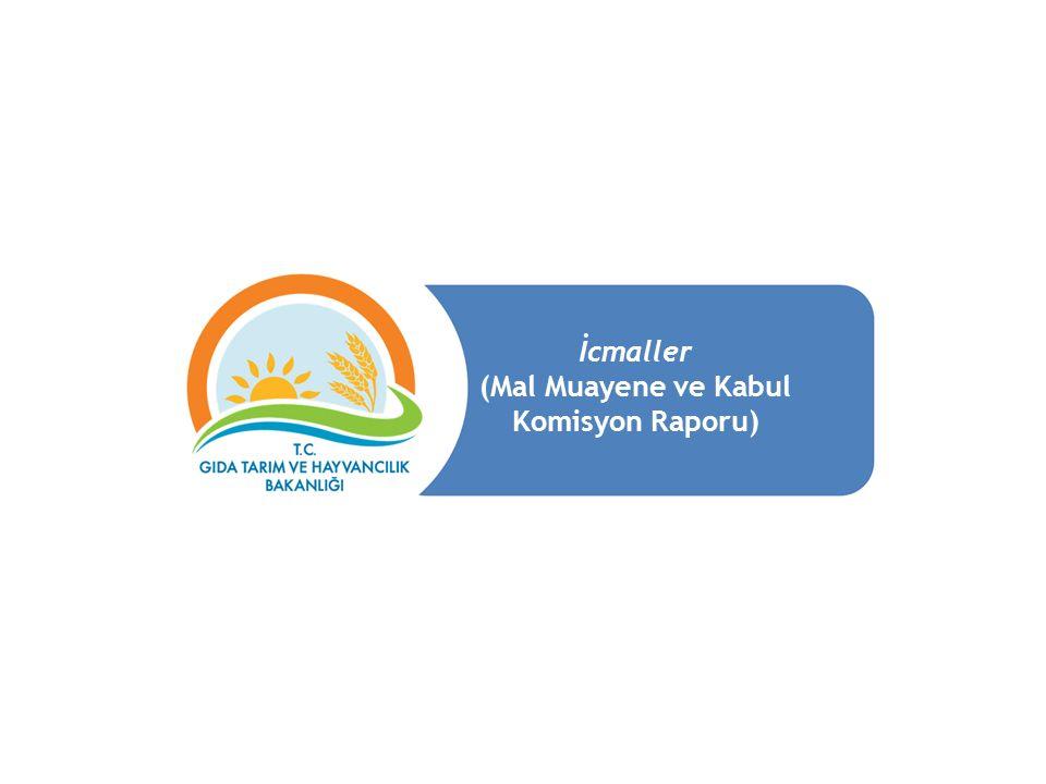 (Mal Muayene ve Kabul Komisyon Raporu)