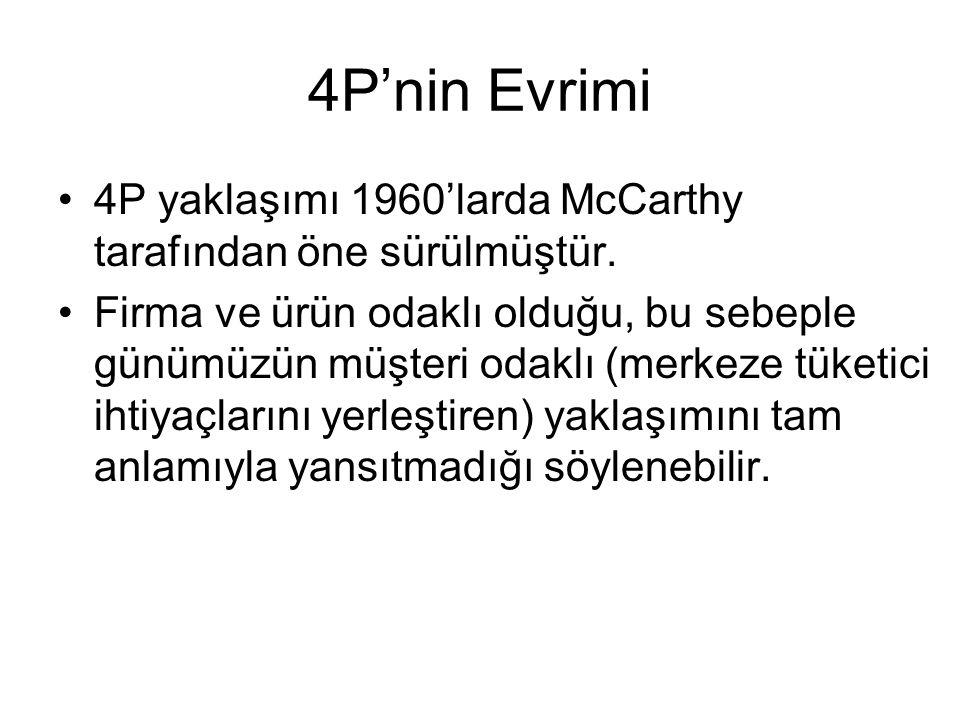4P'nin Evrimi 4P yaklaşımı 1960'larda McCarthy tarafından öne sürülmüştür.