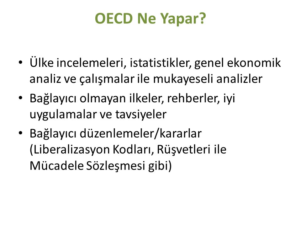 OECD Ne Yapar Ülke incelemeleri, istatistikler, genel ekonomik analiz ve çalışmalar ile mukayeseli analizler.