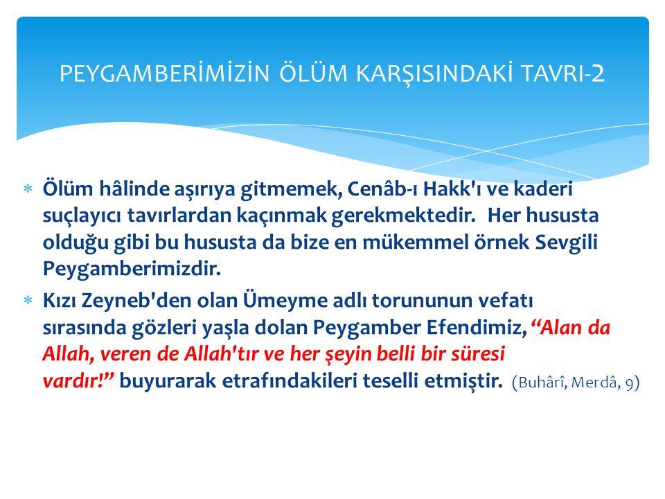 PEYGAMBERİMİZİN ÖLÜM KARŞISINDAKİ TAVRI-2