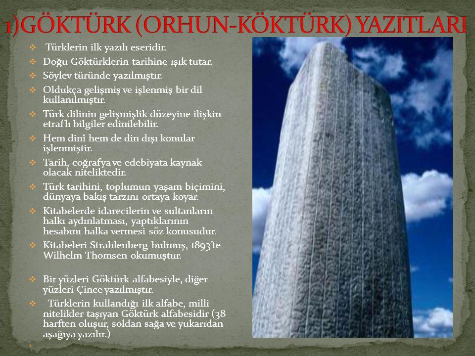 1)GÖKTÜRK (ORHUN-KÖKTÜRK) YAZITLARI