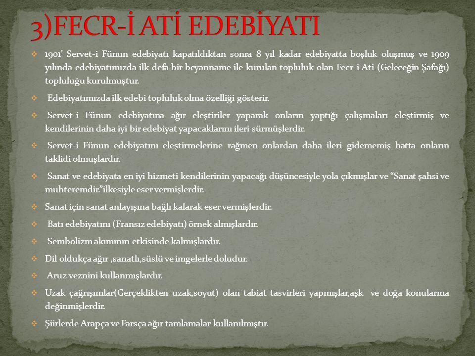 3)FECR-İ ATİ EDEBİYATI