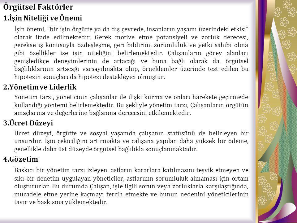Örgütsel Faktörler 1.İşin Niteliği ve Önemi