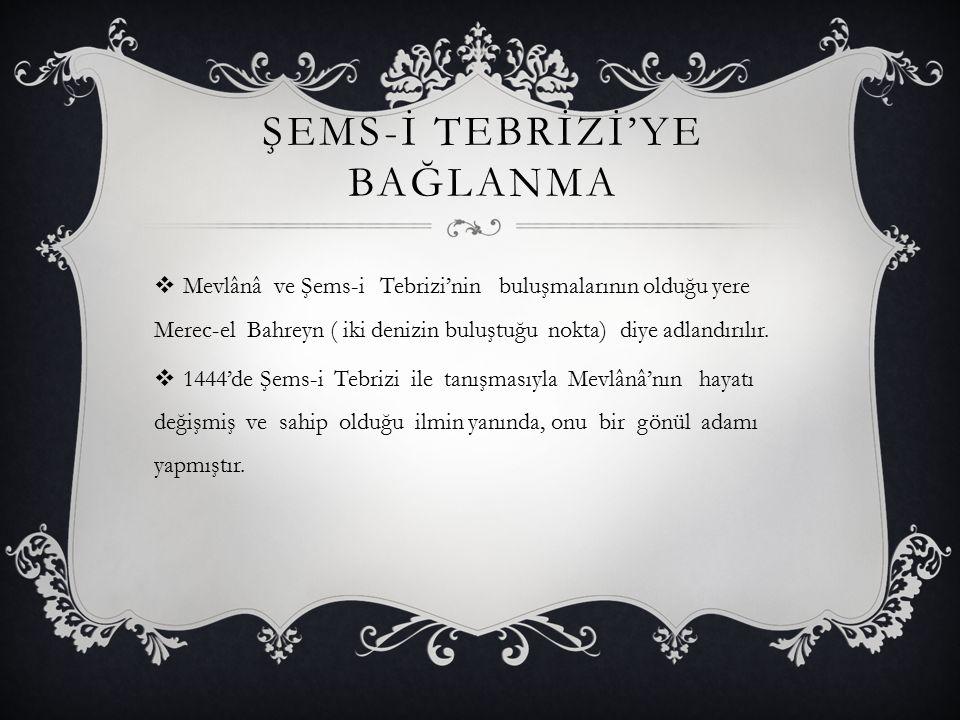 ŞEMS-İ TEBRİZİ'YE BAĞLANMA