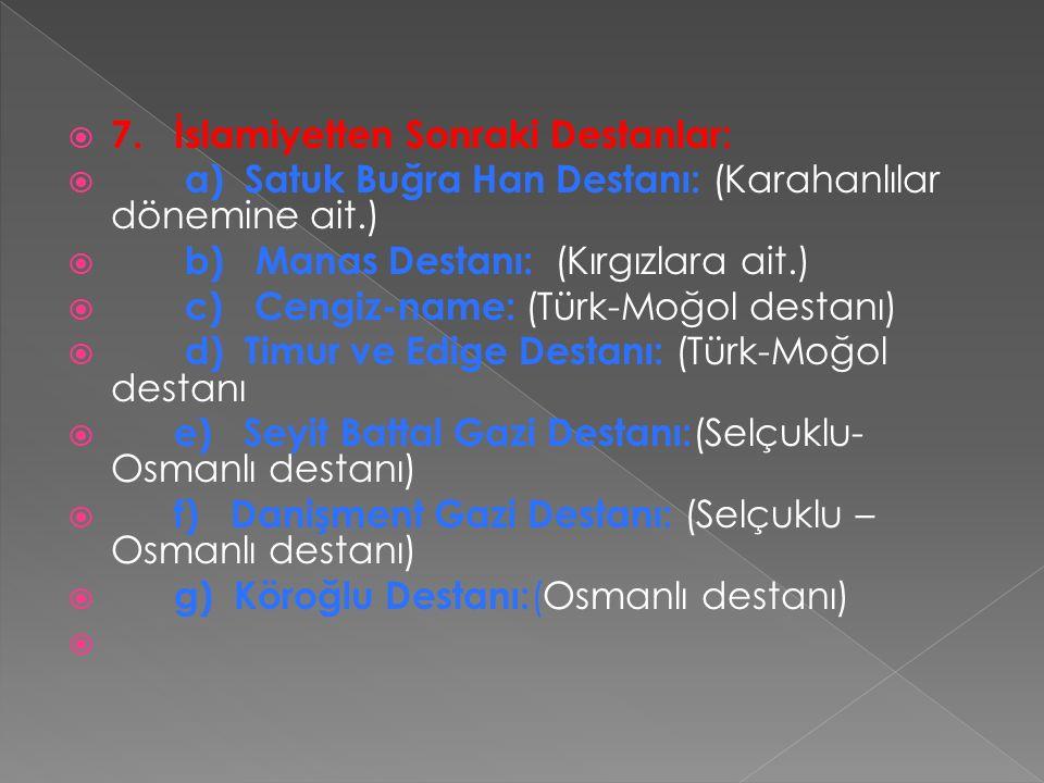 7. İslamiyetten Sonraki Destanlar: