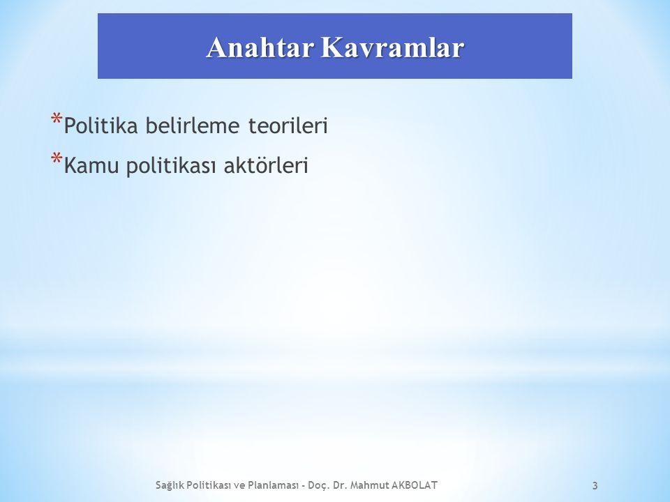 Sağlık Politikası ve Planlaması - Doç. Dr. Mahmut AKBOLAT