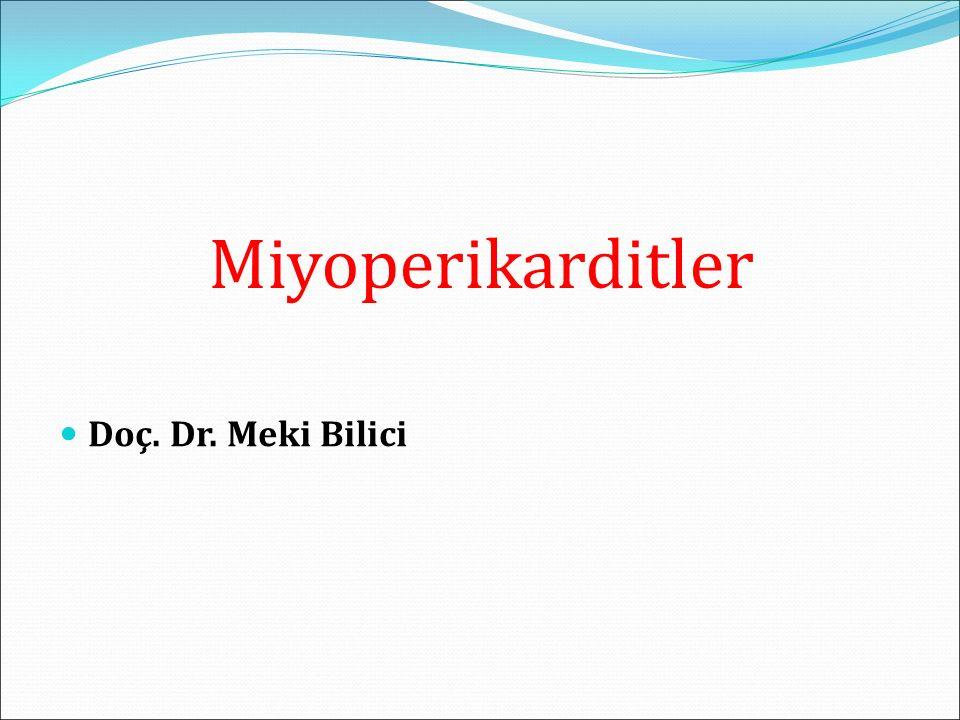 Miyoperikarditler Doç. Dr. Meki Bilici