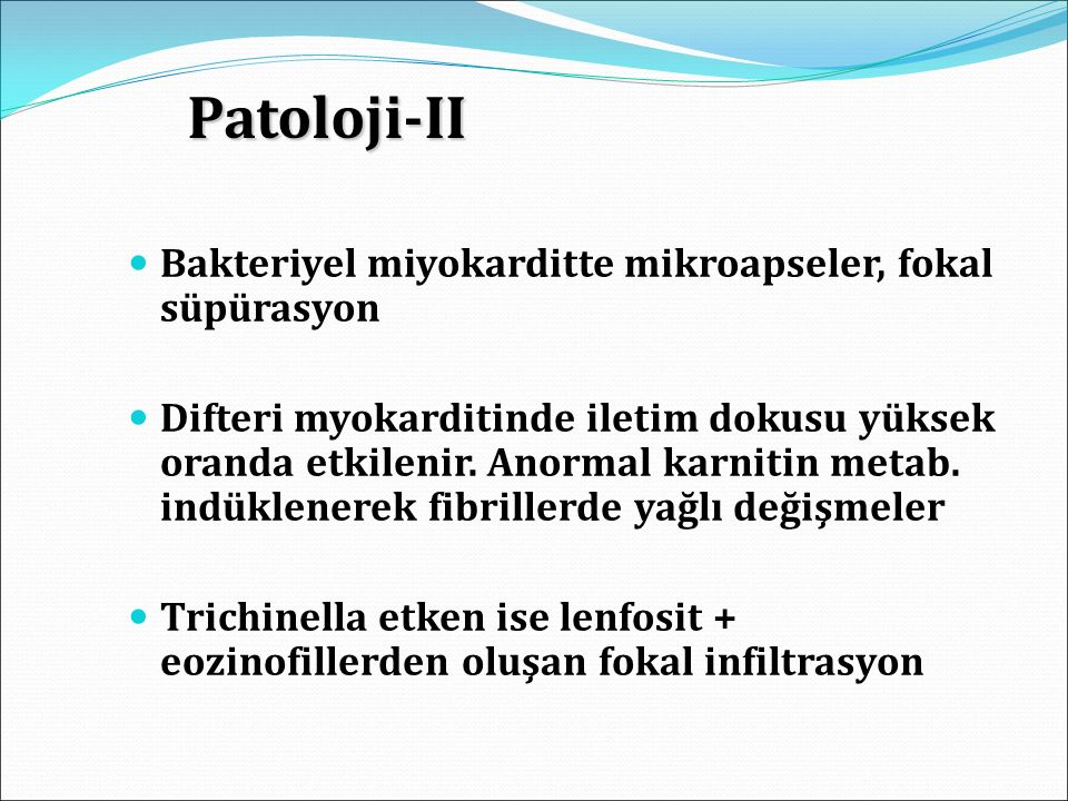 Patoloji-II Bakteriyel miyokarditte mikroapseler, fokal süpürasyon