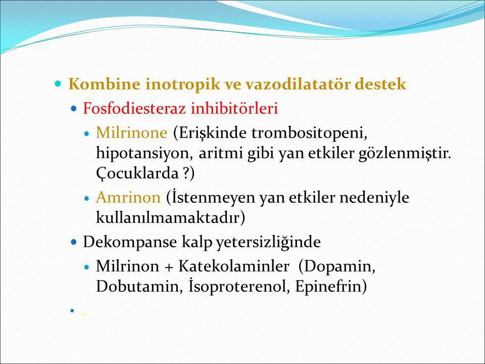 Kombine inotropik ve vazodilatatör destek Fosfodiesteraz inhibitörleri