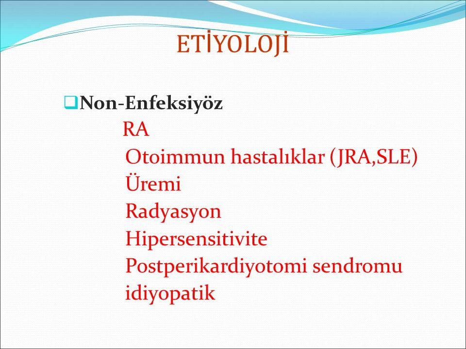 ETİYOLOJİ Otoimmun hastalıklar (JRA,SLE) Üremi Radyasyon