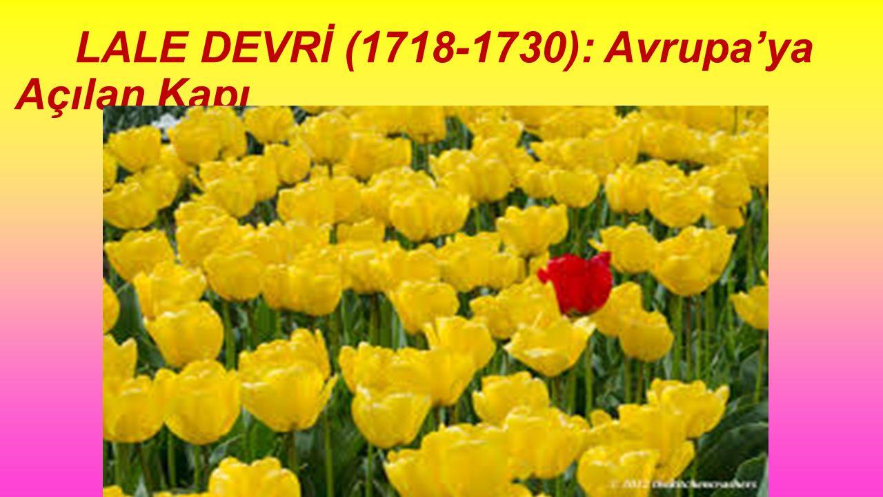 LALE DEVRİ (1718-1730): Avrupa'ya Açılan Kapı