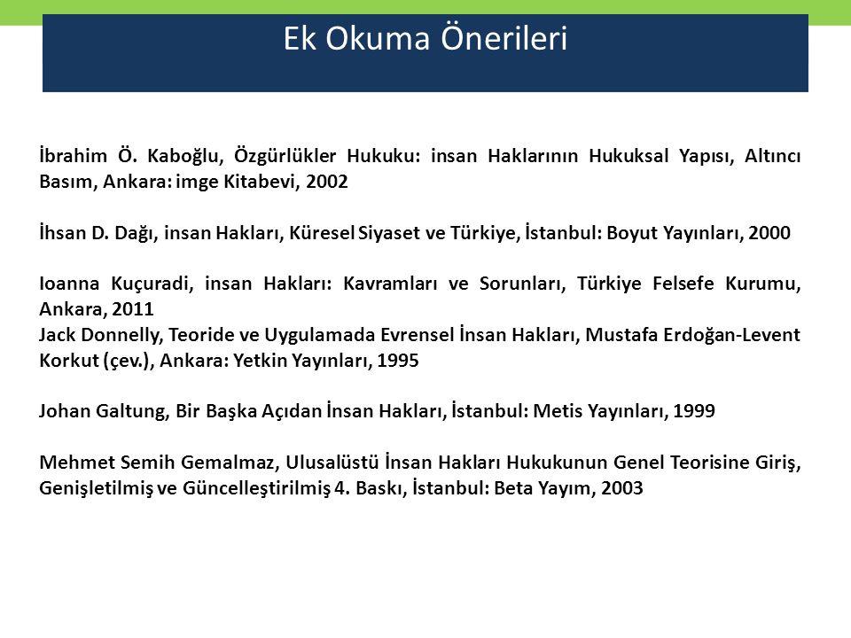 Ek Okuma Önerileri İbrahim Ö. Kaboğlu, Özgürlükler Hukuku: insan Haklarının Hukuksal Yapısı, Altıncı Basım, Ankara: imge Kitabevi, 2002.